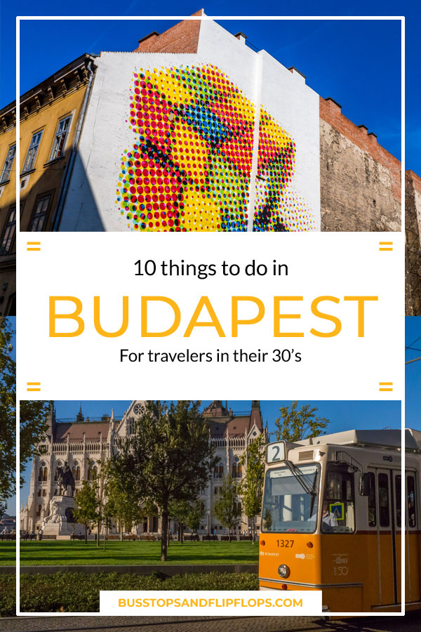 If you're not only in Budapest for the cheap drinks and late partying; we are here to help you! This is our list of things to do in Budapest for traveler in their 30's.