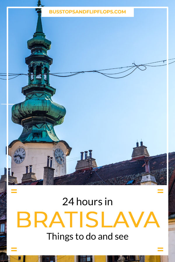 24 hours in Bratislava: things to do and see!