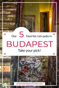Our 5 favorite ruin pubs in Budapest. We found the best mix: some more touristy, others more frequented by locals.