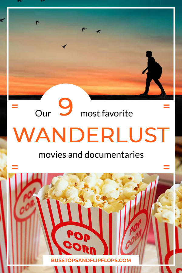 These are our favorite wanderlust movies and documentaries. We love travel and we love movies and documentaries. So we also love those movies and documentaries that inspire our wanderlust.