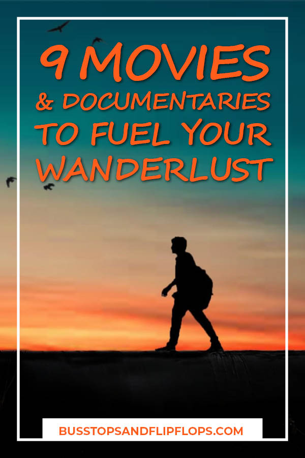 There's nothing like a good wanderlust movie to inspire you to travel the world. These are our nine favorites that are sure to spark spark your desire to travel!