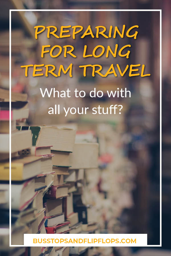 Sell it or store it? When you're preparing for long term travel it can be hard to decide what to do with all your stuff. Most blog posts focus on what to bring with you on your trip, but we give you advise on what to do with everything you'll be leaving behind!