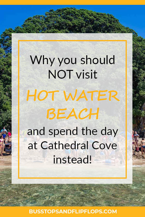 Why you should NOT visit Hot Water Beach and spend the day at Cathedral Cove instead! We tell you how we experienced these two Coromandel Peninsula highlights and what we would do differently if we ever visit New Zealand again.