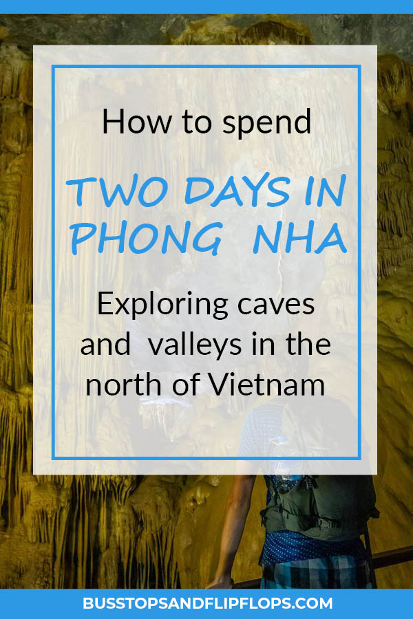 Phong Nha can't be missed on your trip through Vietnam. Spend at least two days there to explore the caves and Bong Lai Valley. We'll tell you exactly how to fill your days!