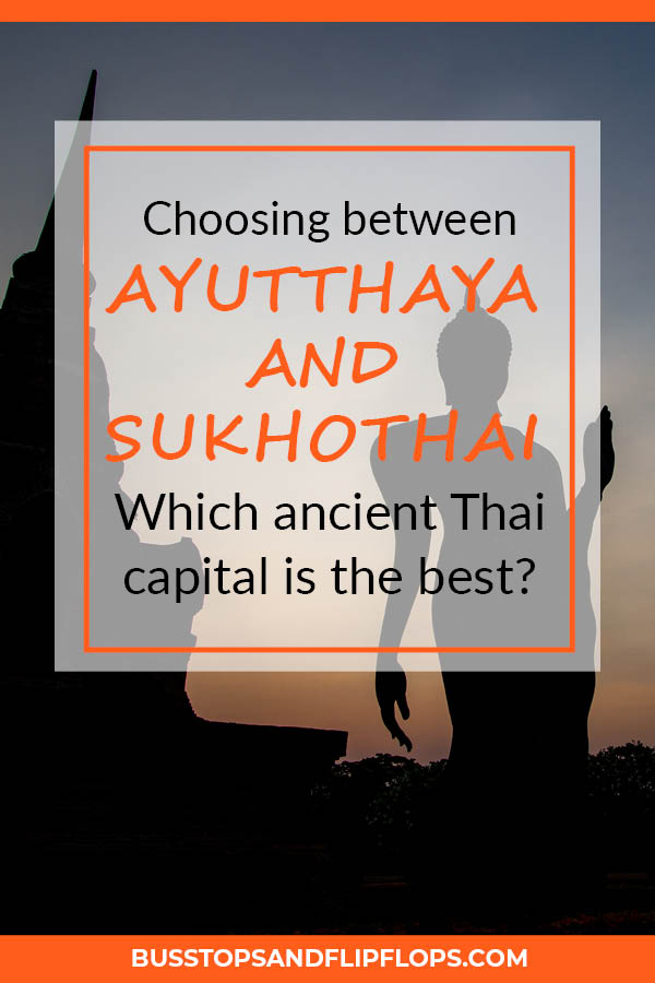 Ayutthaya and Sukhothai historical park are two of the most important historical sites of Thailand and both are worth your while! But what if you have time to visit only one? We've been to both and we can help you choose!